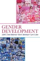 Gender Development ebook by Judith E. Owen Blakemore, Sheri A. Berenbaum, Lynn S. Liben