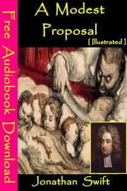 A Modest Proposal [ Illustrated ] - [ Free Audiobooks Download ] ebook by Jonathan Swift