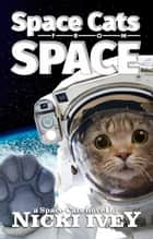 Space Cats from Space ebook by Nicki Ivey