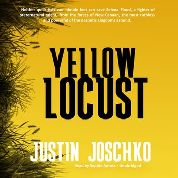 Yellow Locust audiobook by Justin Joschko