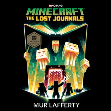 Minecraft: The Lost Journals - An Official Minecraft Novel audiobook by Mur Lafferty