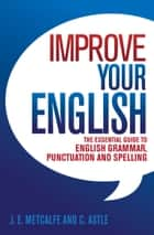 Improve Your English ebook by J.E. Metcalfe,C Astle