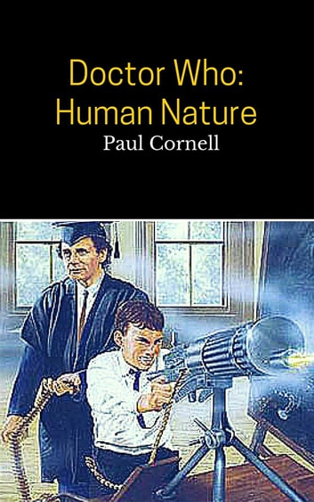 Doctor Who: Human Nature ebook by Paul Cornell