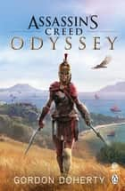 Assassin's Creed Odyssey - The official novel of the highly anticipated new game ebook by Gordon Doherty