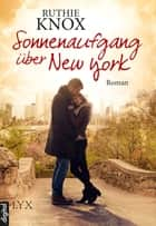 Sonnenaufgang über New York ebook by Ruthie Knox, Marion Herbert