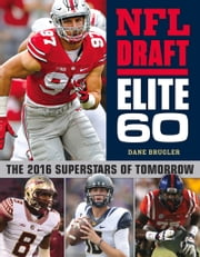 NFL Draft Elite 60 - The 2016 Superstars of Tomorrow ebook by Dane Brugler