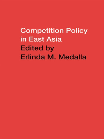 Competition Policy in East Asia ebook by