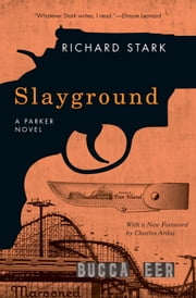 Slayground - A Parker Novel ebook by Richard Stark,Charles Ardai