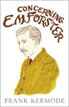 Concerning E.M. Forster ebook by Sir Frank Kermode