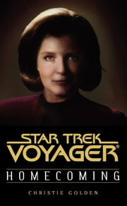 Star Trek: Voyager: Homecoming ebook by Christie Golden