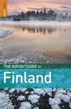 The Rough Guide to Finland ebook by Roger Norum