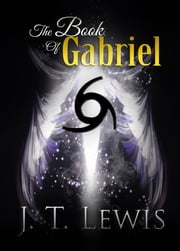 The Book Of Gabriel ebook by J.T. Lewis