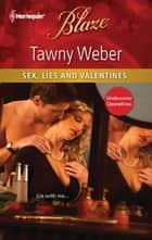 Sex, Lies and Valentines ebook by Tawny Weber
