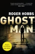 Ghostman - A gripping and action-packed thriller ebook by Roger Hobbs