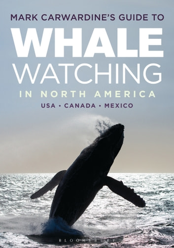 Mark Carwardine's Guide to Whale Watching in North America ebook by Mark Carwardine