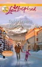Daddy Lessons (Mills & Boon Love Inspired) ebook by Carolyne Aarsen