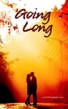 Going Long ebook by Ginger Scott