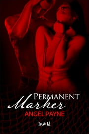 Permanent Marker ebook by Angel Payne