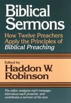 Biblical Sermons ebook by Haddon W. Robinson