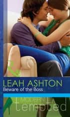 Beware of the Boss (Mills & Boon Modern Tempted) ebook by Leah Ashton