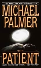 The Patient ebook by Michael Palmer