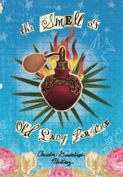 The Smell of Old Lady Perfume ebook by Claudia Guadalupe Martinez
