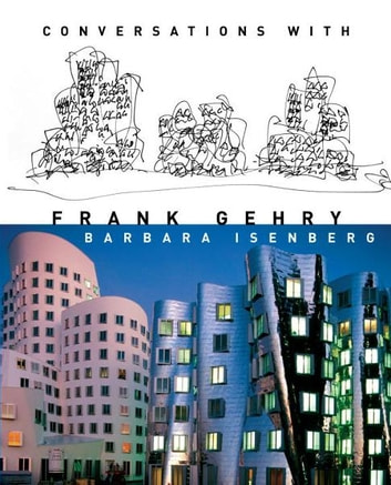 Conversations with Frank Gehry ebook by Barbara Isenberg