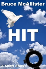Hit - A Short Story ebook by Bruce McAllister