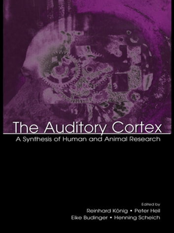 The auditory cortex ebook by 9781135613358 rakuten kobo the auditory cortex a synthesis of human and animal research ebook by fandeluxe Gallery