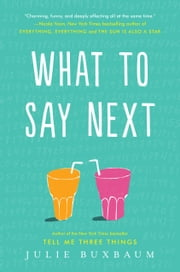What to Say Next ebook by Julie Buxbaum