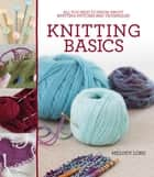 Knitting Basics ebook by Melody Lord