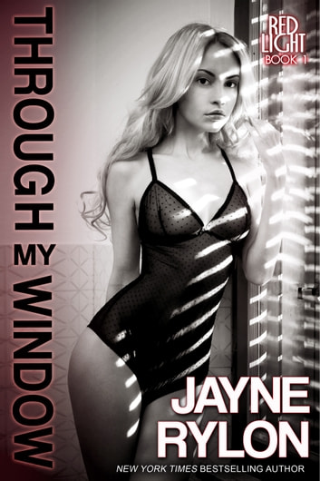 Through My Window ebook by Jayne Rylon