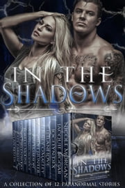 In the Shadows Boxed Set ebook by Nicole Morgan, Jacquie Biggar, Jocelyn Dex,...