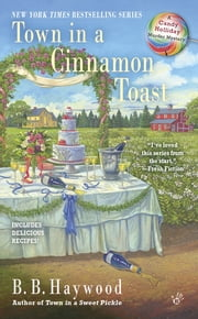 Town in a Cinnamon Toast - A Candy Holliday Murder Mystery ebook by B.B. Haywood