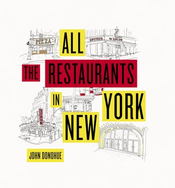 All the Restaurants in New York ebook by John Donohue