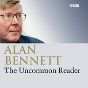 The Uncommon Reader audiobook by Alan Bennett