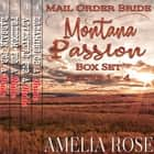Mail Order Bride - Montana Passion 4 Book Box Set: Sweet Clean Historical Cowboy Western Romance Anthology audiobook by Amelia Rose
