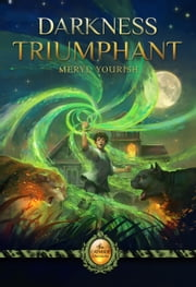 Darkness Triumphant - Book Three of The Catmage Chronicles ebook by Meryl Yourish