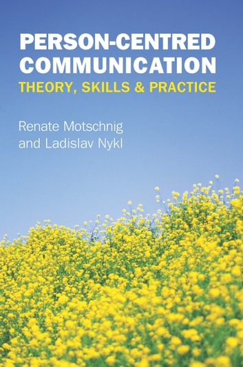 Person-Centred Communication: Theory, Skills And Practice ebook by Renate Motschnig,Stuart Powell