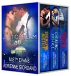 Justice Team Romantic Suspense Series Box Set (Vol. 1-2 plus bonus holiday novella) ebook by Adrienne Giordano, Misty Evans