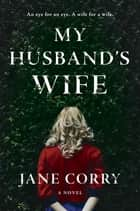 My Husband's Wife eBook par Jane Corry