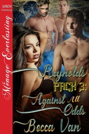 Reynolds Pack 3: Against All Odds ebook by Becca Van
