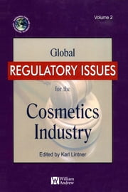 Global Regulatory Issues for the Cosmetics Industry ebook by Karl Lintner