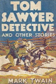 Tom Sawyer Detective - And Other Stories ebook by Daniel Simmons
