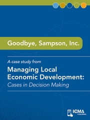 Goodbye, Sampson, Inc.: Cases in Decision Making ebook by Jeffrey  A.  Raffel,Kevin  C.  McGonegal,James  M.  Banovetz