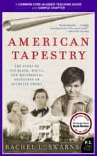 A Teacher's Guide to American Tapestry - Common-Core Aligned Teacher Materials and a Sample Chapter ebook by Rachel L. Swarns, Amy Jurskis