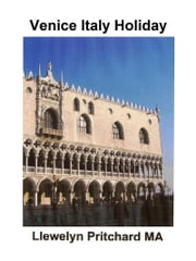 Venice Italy Holiday ebook by Llewelyn Pritchard