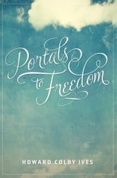 Portals to Freedom ebook by Howard Colby Ives