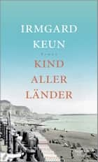 Kind aller Länder - Roman ebook by Irmgard Keun