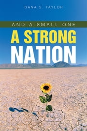 And A Small One A Strong Nation ebook by Dana S. Taylor